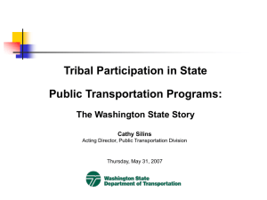 Tribal Participation in State Public Transportation Programs: The Washington State Story.ppt