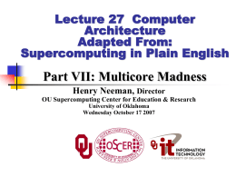 Part VII: Multicore Madness Lecture 27  Computer Architecture Adapted From: