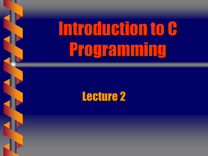 Introduction to C Programming Lecture 2