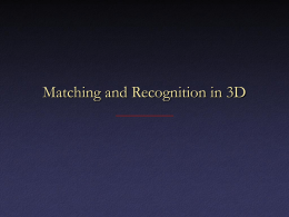 Matching and Recognition in 3D