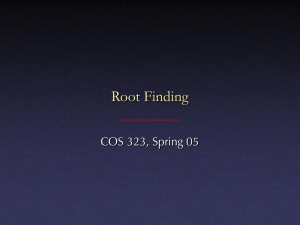 Root Finding COS 323, Spring 05