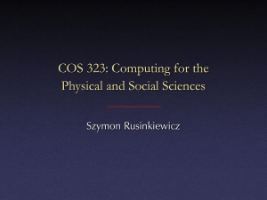 COS 323: Computing for the Physical and Social Sciences Szymon Rusinkiewicz