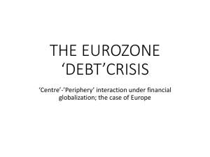 THE EUROZONE 'DEBT'CRISIS 'Centre'-'Periphery' interaction under financial globalization; the case of Europe