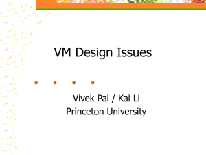 VM Design Issues Vivek Pai / Kai Li Princeton University