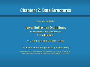 Chapter 12:  Data Structures Java Software Solutions Second Edition