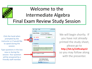 Welcome to the Intermediate Algebra Final Exam Review Study Session