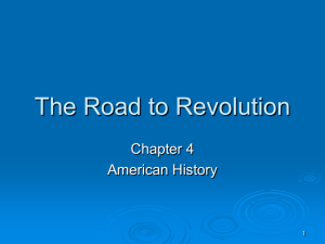 Ch. 4: Road to Revolution PP Notes
