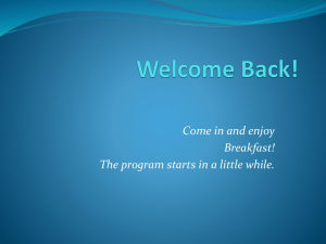 Come in and enjoy Breakfast! The program starts in a little while.
