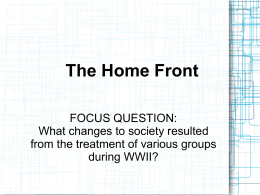 The Home Front FOCUS QUESTION: What changes to society resulted