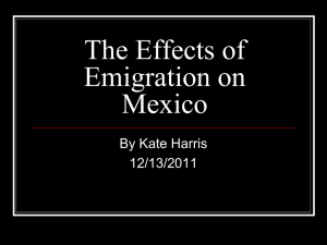 The Effects of Emigration on Mexico By Kate Harris