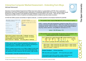 Isherwood, M. (2009) 'Interactive Computer Marked Assessment – Extending from M150.' Poster presented at the MCT Faculty Poster Session and National Associate Lecturers Conference 2009, The Open University.