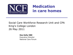 Medication in care homes Social Care Workforce Research Unit and CPA