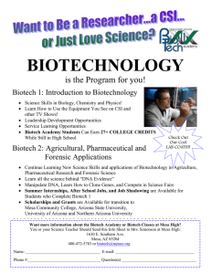BIOTECHNOLOGY is the Program for you! Biotech 1: Introduction to Biotechnology