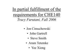 In partial fulfillment of the requirements for CHE140 Tracy Furutani, Fall 2006