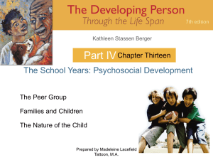 Part IV The School Years: Psychosocial Development Chapter Thirteen The Peer Group