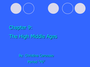 "Chapter 9: The High Middle Ages By: Christina Carousso Period ""F6"""