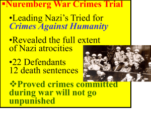 Nuremberg War Crimes Trial •Leading Nazi's Tried for •Revealed the full extent