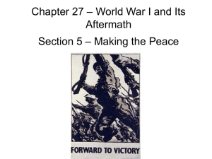 – World War I and Its Chapter 27 Aftermath – Making the Peace