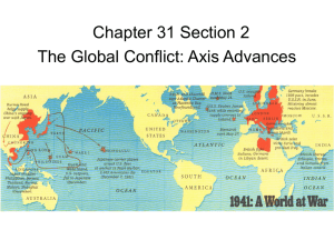 Chapter 31 Section 2 The Global Conflict: Axis Advances