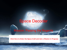Space Decoder Mission: Passing the Regents