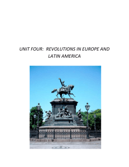 UNIT FOUR:  REVOLUTIONS IN EUROPE AND LATIN AMERICA