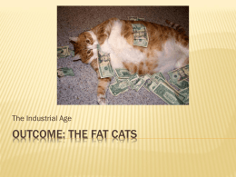 OUTCOME: THE FAT CATS The Industrial Age