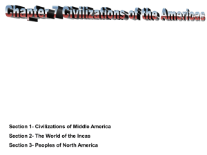Section 1- Civilizations of Middle America