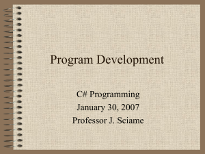 Program Development C# Programming January 30, 2007 Professor J. Sciame