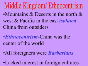 •Mountains & Deserts in the north & China from outsiders