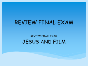 REVIEW FINAL EXAM JESUS AND FILM