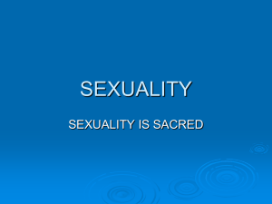 SEXUALITY SEXUALITY IS SACRED