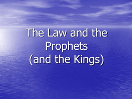 The Law and the Prophets (and the Kings)