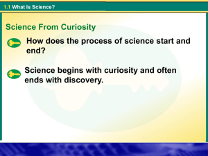 How does the process of science start and end? ends with discovery.