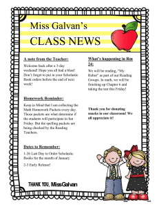 CLASS NEWS Miss Galvan's What's happening in Rm A note from the Teacher: