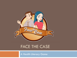 FACE THE CASE A Health Literacy Game