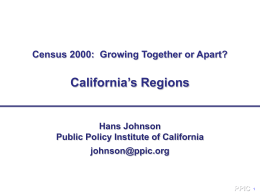 California's Regions Census 2000:  Growing Together or Apart? Hans Johnson