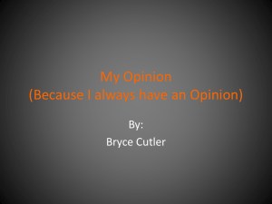 My Opinion (Because I always have an Opinion) By: Bryce Cutler