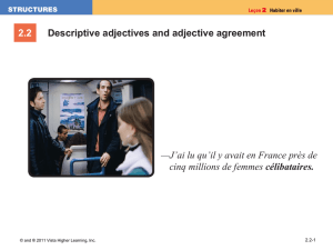 2.2 Descriptive adjectives and adjective agreement célibataires.