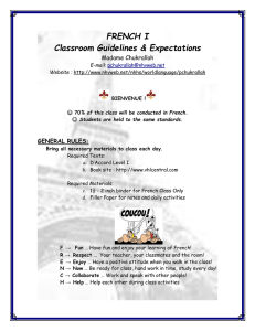 FRENCH I Classroom Guidelines & Expectations Madame Chukrallah GENERAL RULES: