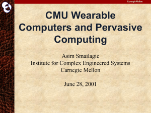 CMU Wearable Computers and Pervasive Computing Asim Smailagic