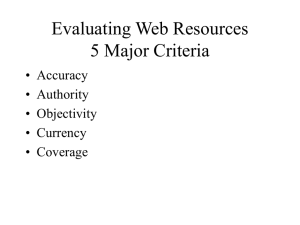 Evaluating Web Resources 5 Major Criteria • Accuracy • Authority