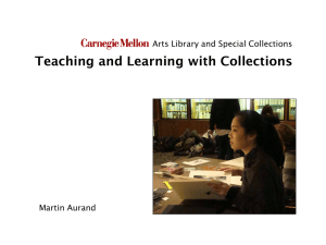 Teaching and Learning with Collections Arts Library and Special Collections Martin Aurand