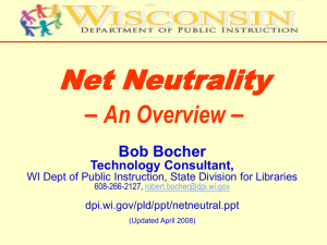 Net Neutrality – An Overview Bob Bocher
