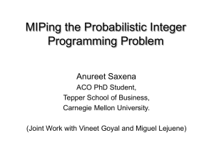 MIPing the Probabilistic Integer Programming Problem Anureet Saxena