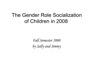 The Gender Role Socialization of Children in 2008 Fall Semester 2008