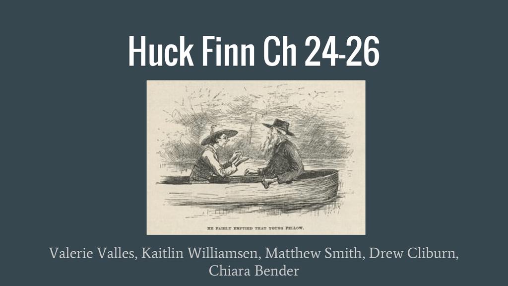 Huck Finn Ch 24 26 Chiara Bender