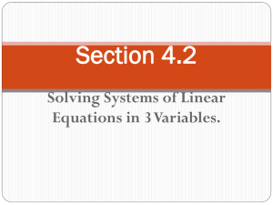 Section 4.2 Solving Systems of Linear Equations in 3 Variables.