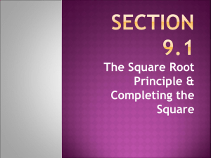 The Square Root Principle & Completing the Square