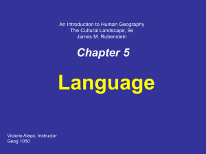 Language Chapter 5 An Introduction to Human Geography The Cultural Landscape, 9e