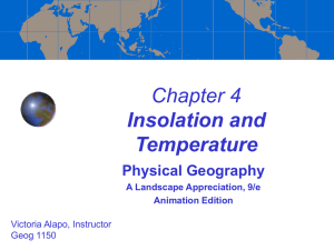 Chapter 4 Insolation and Temperature Physical Geography